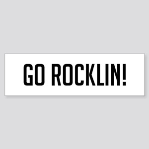 Go Rocklin Bumper Sticker