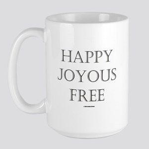 HAPPY JOYOUS FREE Large Mug