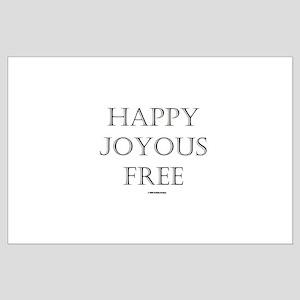 HAPPY JOYOUS FREE Large Poster