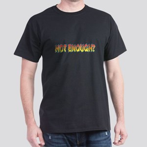 Flames Hot Enough? Black T-Shirt