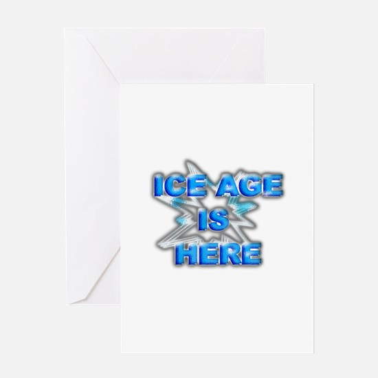Ice age is here Greeting Card