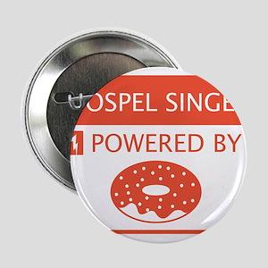 "Gospel Singer Powered by Doughnuts 2.25"" Button"