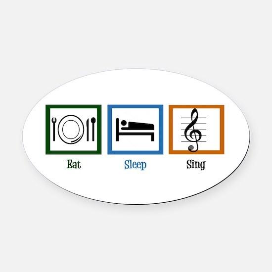 Eat Sleep Sing Oval Car Magnet