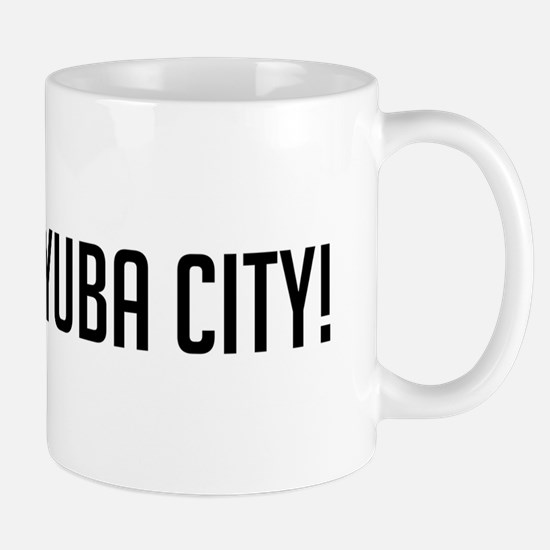Go South Yuba City Mug