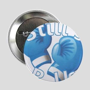 "I'm A Still's Fighter! 2.25"" Button"