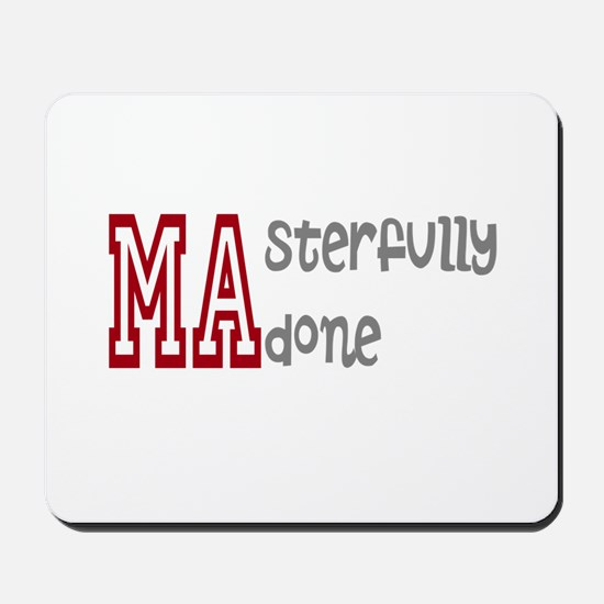 Masterfully Done Mousepad