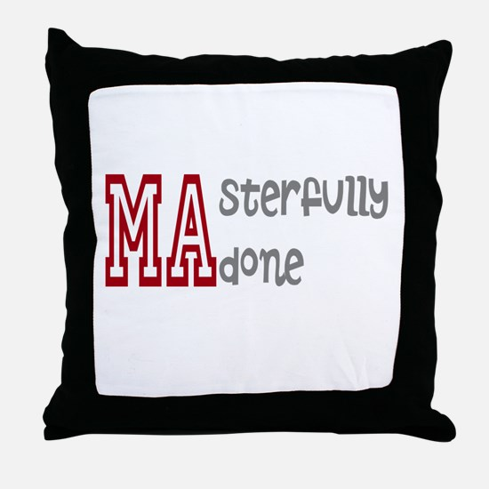 Masterfully Done Throw Pillow