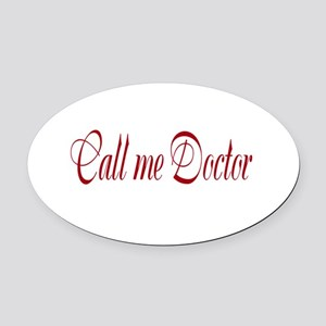 Call Me Doctor Oval Car Magnet
