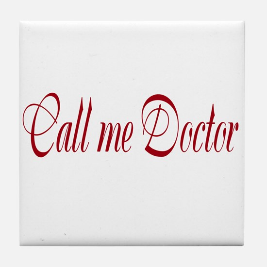 Call Me Doctor Tile Coaster