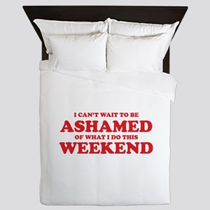 Ashamed Weekend Queen Duvet