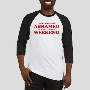 Ashamed Weekend Baseball Jersey