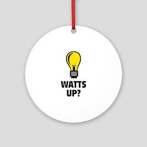 Watts Up ? Ornament (Round)