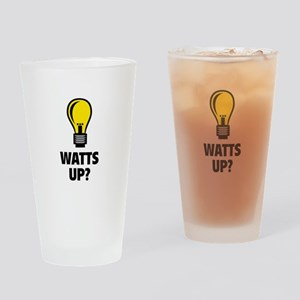 Watts Up ? Drinking Glass