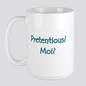 Pretentious. Moi? Large Mug