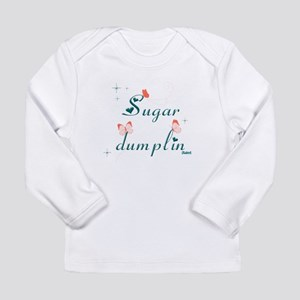 Sugar Dumplin Long Sleeve Infant T-Shirt