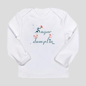 Sugar Dumplin Long Sleeve Infant T-Shirt