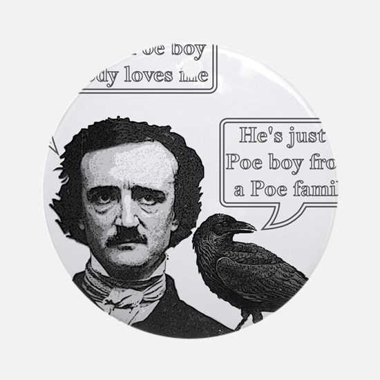 I'm Just A Poe Boy - Bohemian Rhapsody Ornament (R