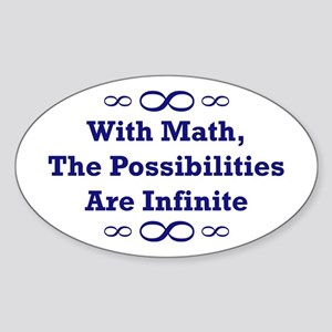 With Math, The Possibilities Oval Sticker
