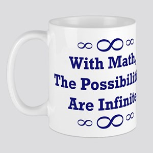 With Math, The Possibilities  Mug