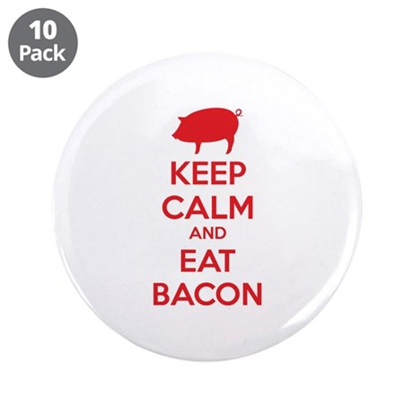 """Keep calm and eat bacon 3.5"""" Button (10 pack)"""