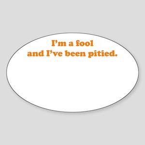 Pitied Fool Oval Sticker