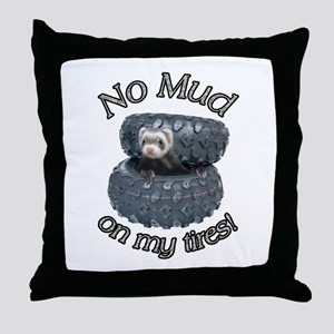No Mud on my tires! Throw Pillow