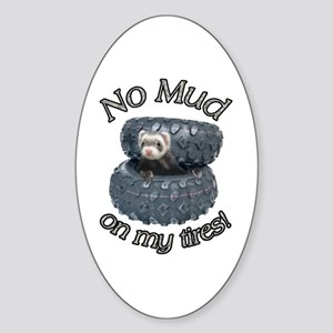 No Mud on my tires! Oval Sticker
