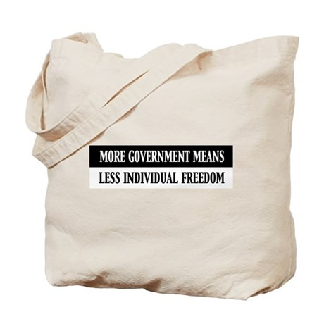 More Government Means Less Individual Freedom Tote