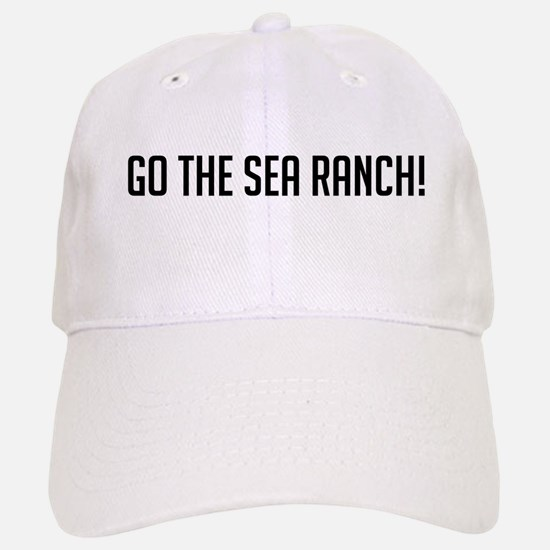 Go The Sea Ranch Baseball Baseball Cap