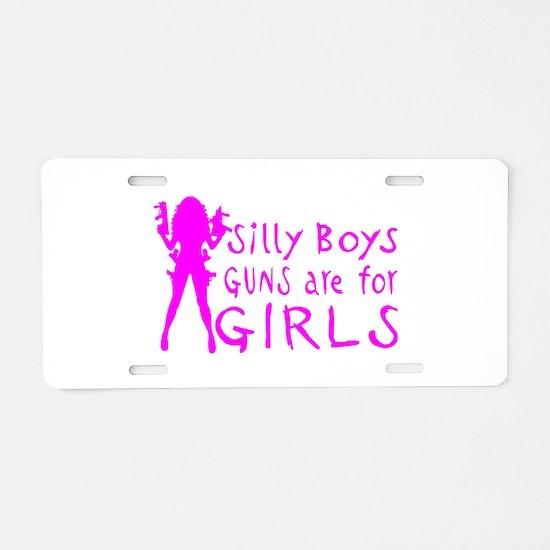 GUNS ARE FOR GIRLS Aluminum License Plate