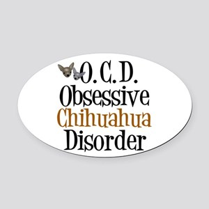 Obsessive Chihuahua Disorder Oval Car Magnet