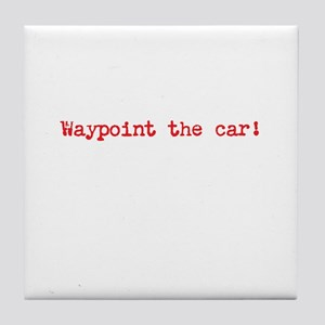 Waypoint the car Tile Coaster
