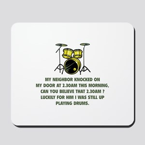 Still Up Playing Drums Mousepad