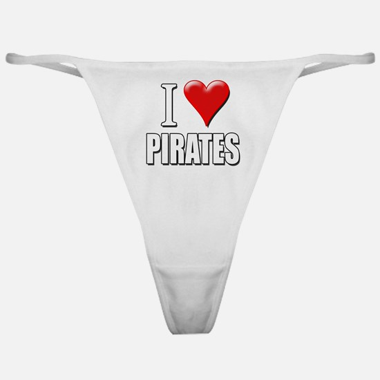 I Love (Heart) Pirates Classic Thong