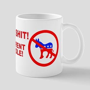 Same Shit! Different Asshole! Mug