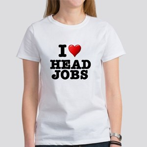 I LOVE - HEAD JOBS Women's T-Shirt
