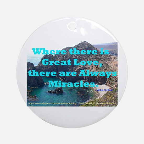 Where There Is Great Love Ornament (Round)