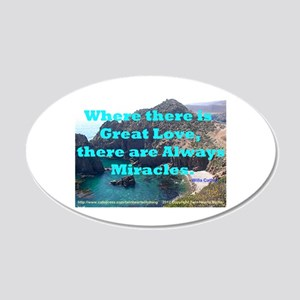 Where There Is Great Love 20x12 Oval Wall Decal