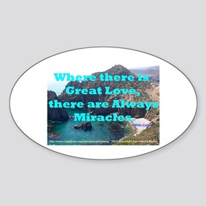 Where There Is Great Love Sticker (Oval)