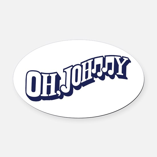 OH, JOHNNY Oval Car Magnet