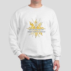 Just Beacuse Sweatshirt