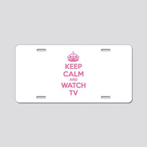 Keep calm and watch tv Aluminum License Plate