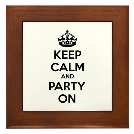 Keep calm and party on Framed Tile