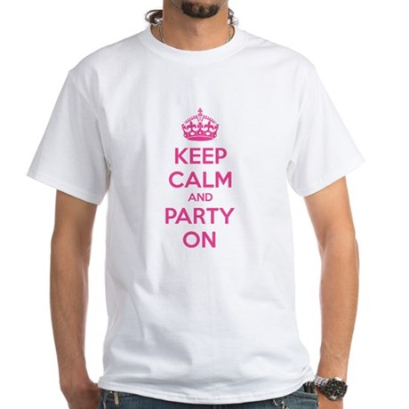 Keep calm and party on White T-Shirt