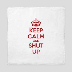 Keep calm and shut up Queen Duvet
