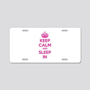 Keep calm and sleep in Aluminum License Plate
