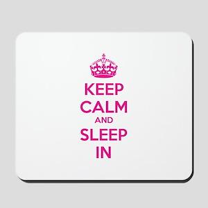 Keep calm and sleep in Mousepad