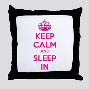 Keep calm and sleep in Throw Pillow