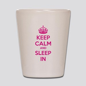 Keep calm and sleep in Shot Glass