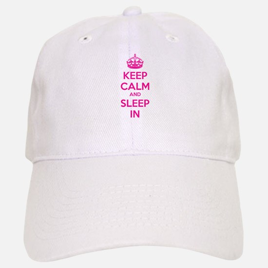 Keep calm and sleep in Baseball Baseball Cap